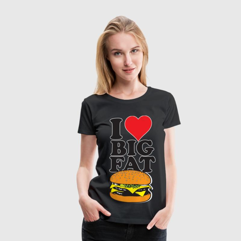 I Love Big Fat Burger Women's T-Shirts - Women's Premium T-Shirt