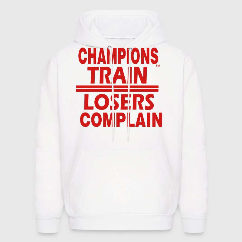 CHAMPIONS TRAIN,LOSERS COMPLAIN Hoodies - Men's Hoodie