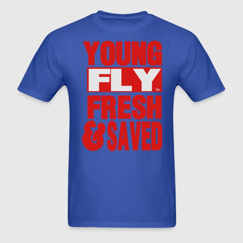 Young Fly Fresh Saved T Shirt Spreadshirt