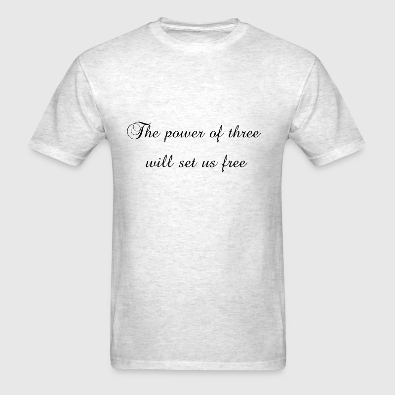 the power of three will set us free T-Shirts - Men's T-Shirt