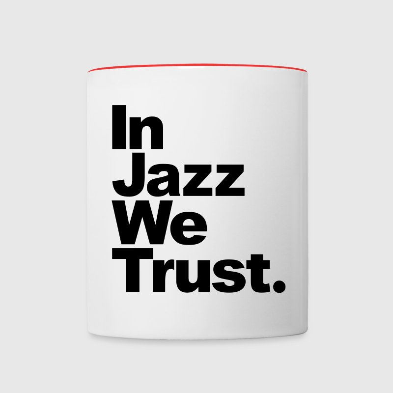 In Jazz We Trust Bottles & Mugs - Contrast Coffee Mug