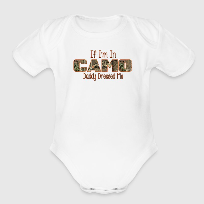 If I'm In Camo Daddy Dressed Me - Orange - Short Sleeve Baby Bodysuit