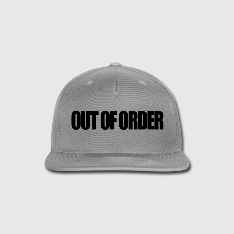 Out of order Caps - Snap-back Baseball Cap
