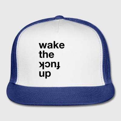 Wake the kcuf up Bottles & Mugs - Trucker Cap