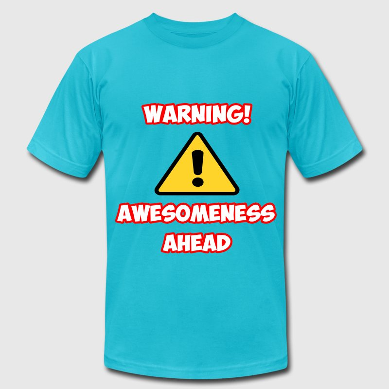 Warning Awesomeness Ahead T-Shirts - Men's T-Shirt by American Apparel