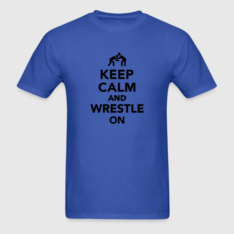 Keep calm and wrestle on T-Shirts - Men's T-Shirt