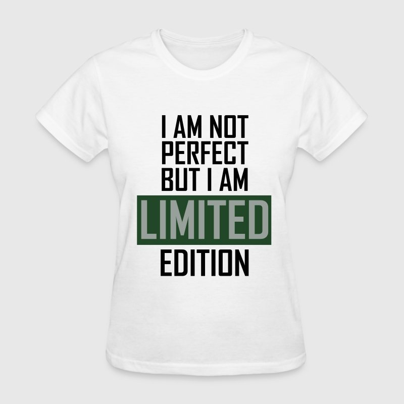 I'm not perfect but I'm limited edition Women's T-Shirts - Women's T-Shirt