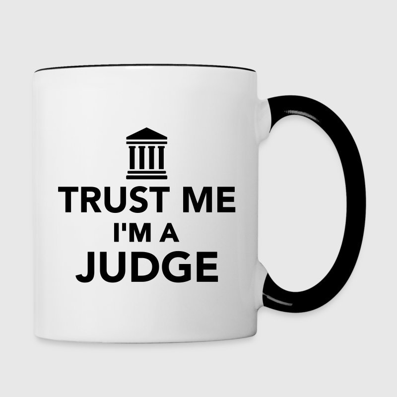 Trust me I'm a Judge Bottles & Mugs - Contrast Coffee Mug
