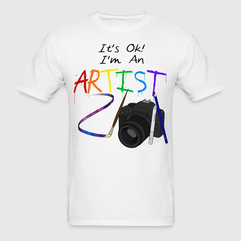 It's Ok! I'm An Artist T-Shirts - Men's T-Shirt