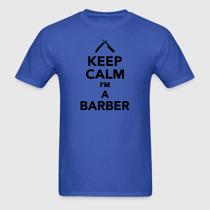 Keep calm I'm a Barber T-Shirts - Men's T-Shirt