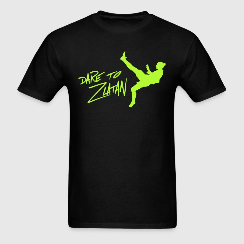 Dare to Zlatan Ibrahimovic T-Shirts - Men's T-Shirt
