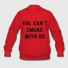 You Can't Smoke With Us Hoodies - Women's Hoodie