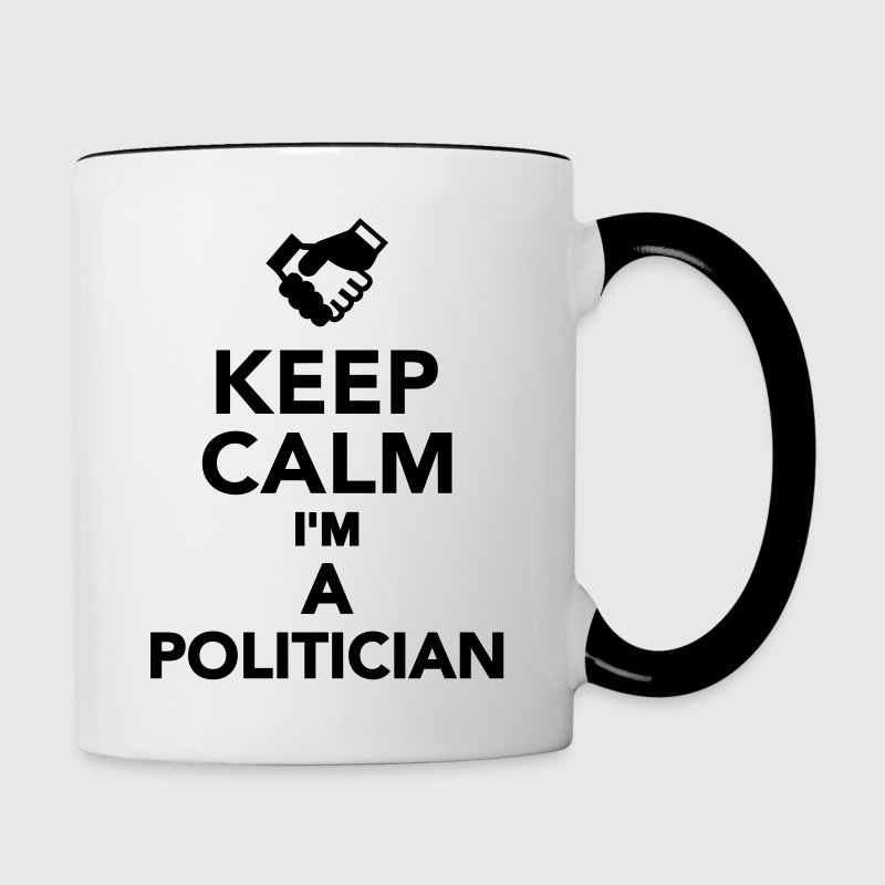 Keep calm I'm a Politician Bottles & Mugs - Contrast Coffee Mug