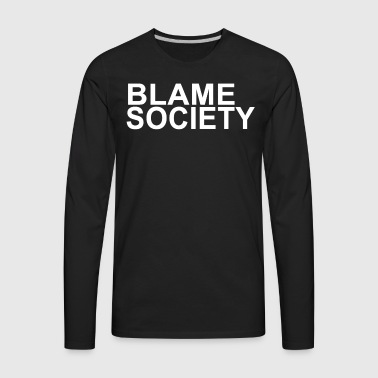 BLAME SOCIETY JAY Z TSHIRT - Men's Premium Long Sleeve T-Shirt