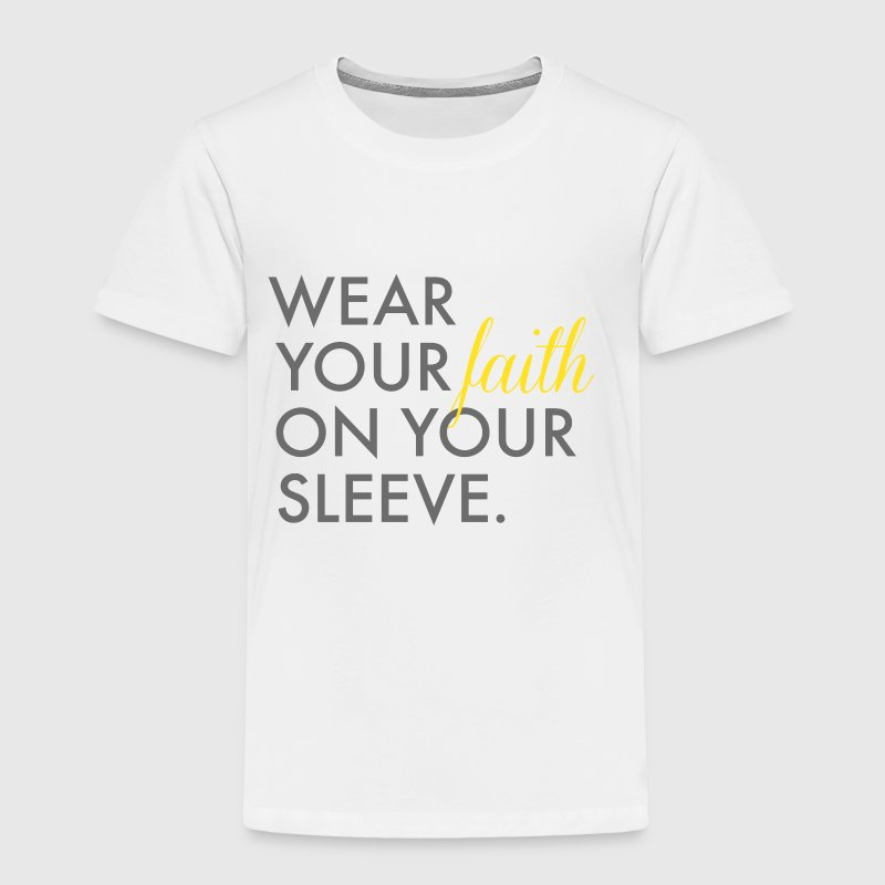 Wear Your Faith on Your Sleeve Toddler Premium T-S - Toddler Premium T-Shirt