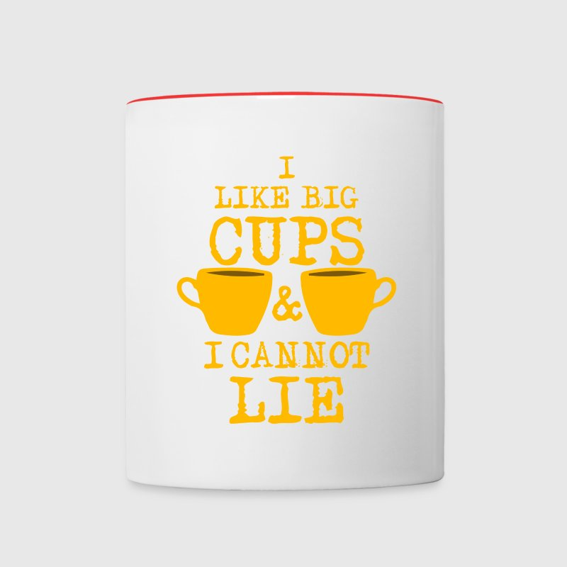 I Like Big Cups Of Coffee & I Cannot Lie  Bottles & Mugs - Contrast Coffee Mug