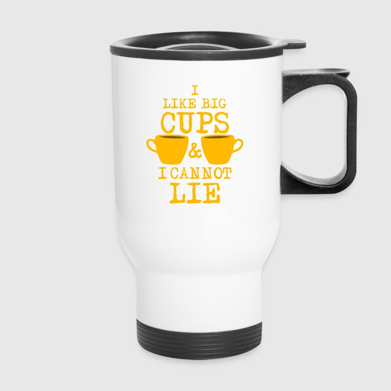 I Like Big Cups Of Coffee & I Cannot Lie  Bottles & Mugs - Travel Mug