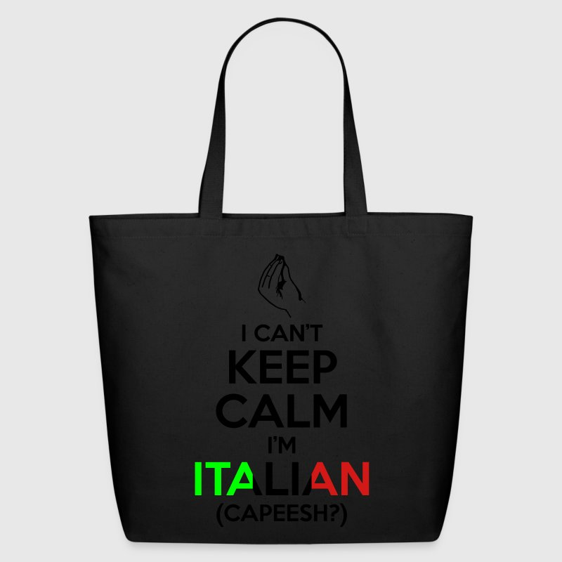 I Can't Keep Calm I'm Italian (Capeesh?) Bags & backpacks - Eco-Friendly Cotton Tote