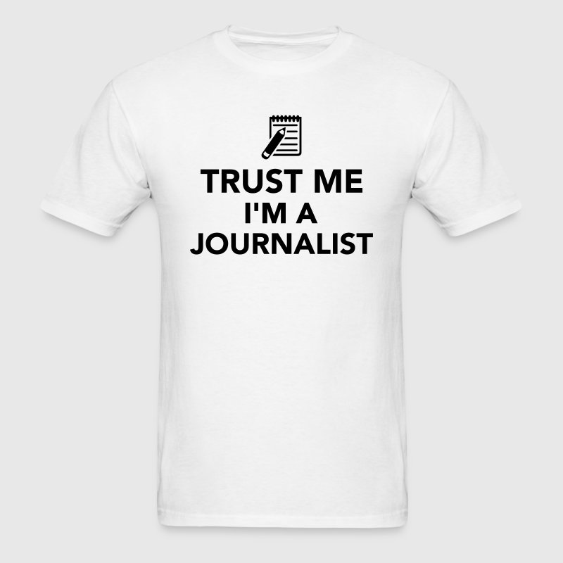 Trust me I'm a Journalist T-Shirts - Men's T-Shirt