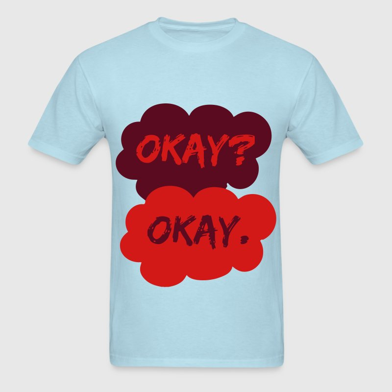 Okay Okay TFIOS The Fault In Our Stars T-Shirts - Men's T-Shirt