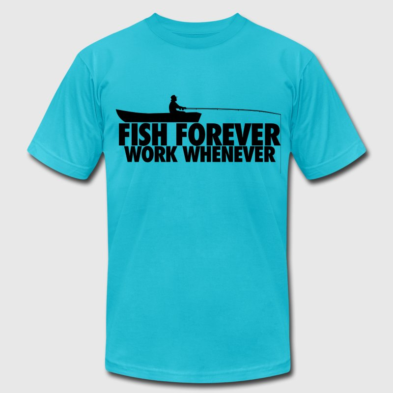 Fish Forever work Whenever - Men's T-Shirt by American Apparel
