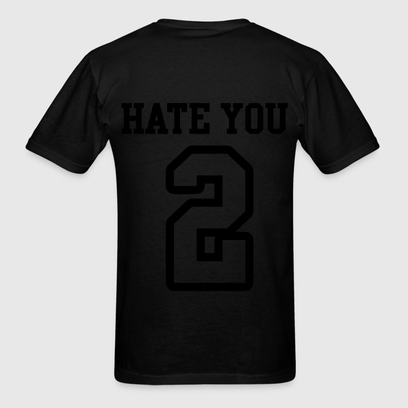 Hate You 2 Jersey T-Shirts - Men's T-Shirt