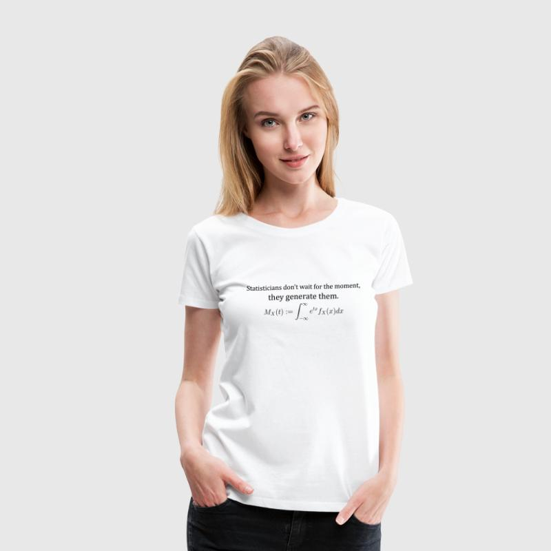 Statisticians don't wait for the moment - Women's Premium T-Shirt