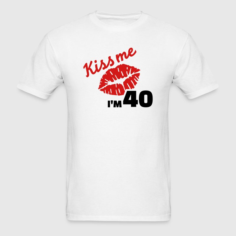 Kiss me 40 Birthday T-Shirts - Men's T-Shirt