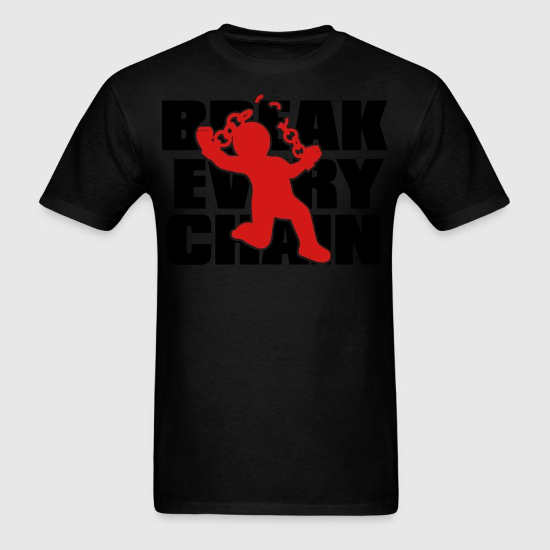 Break Every Chain - Men's T-Shirt