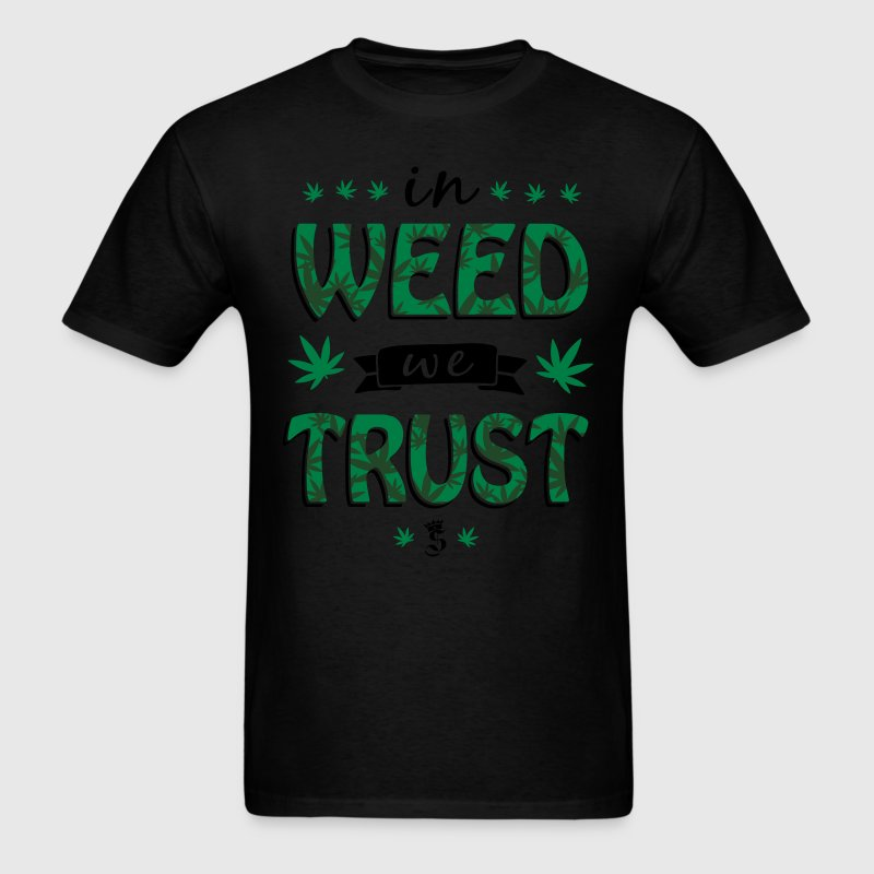 in WEED we TRUST T-Shirts - Men's T-Shirt