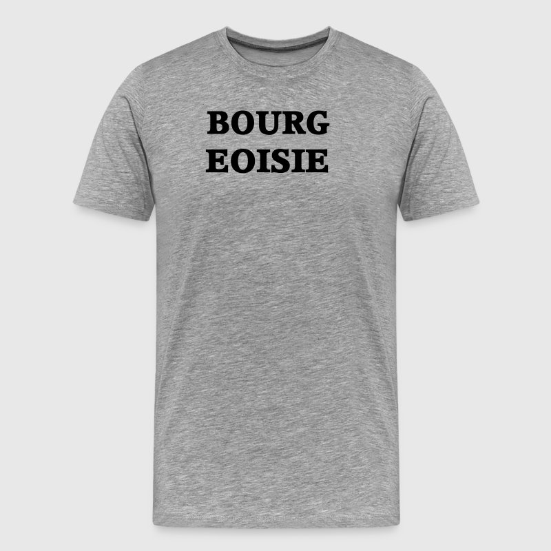 Bourgeoisie Grey Crewneck Tshirt - Men's Premium T-Shirt