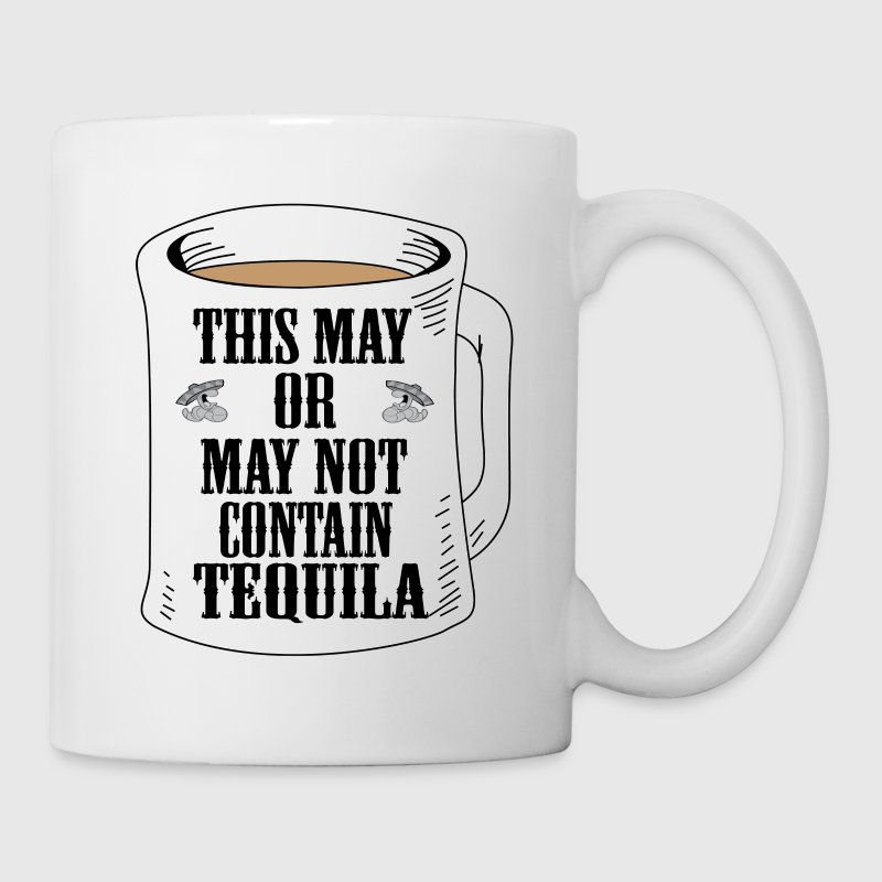 May Or May Not Contain Tequila Clothing apparel Bottles & Mugs - Coffee/Tea Mug