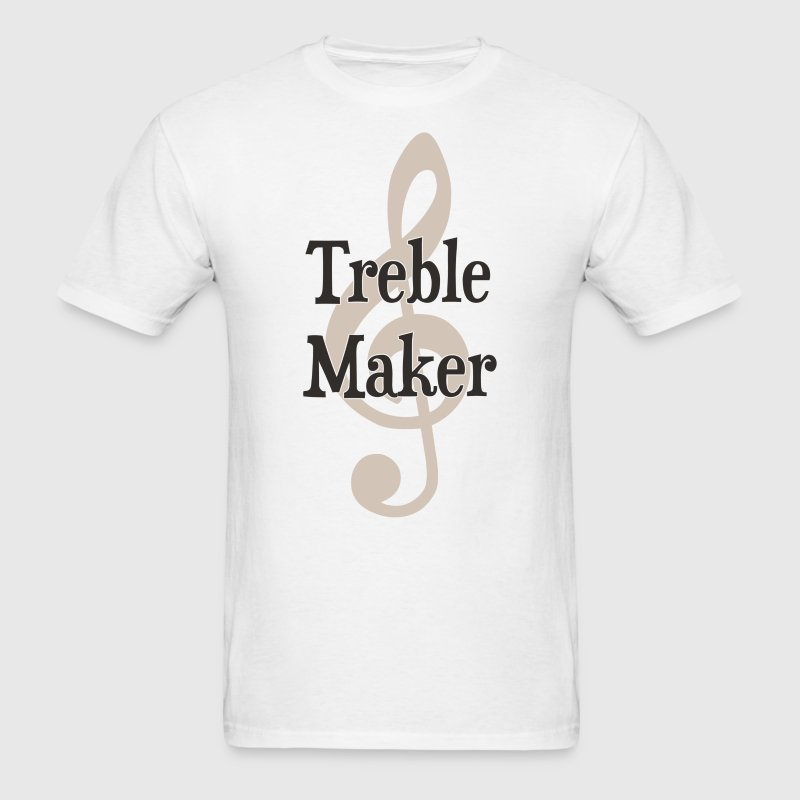 Treble Maker Clef Musical Trouble Maker T-Shirts - Men's T-Shirt