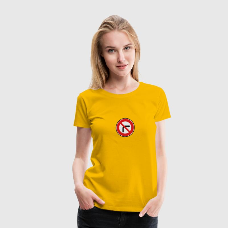 No Right Turn Sign - Women's Premium T-Shirt