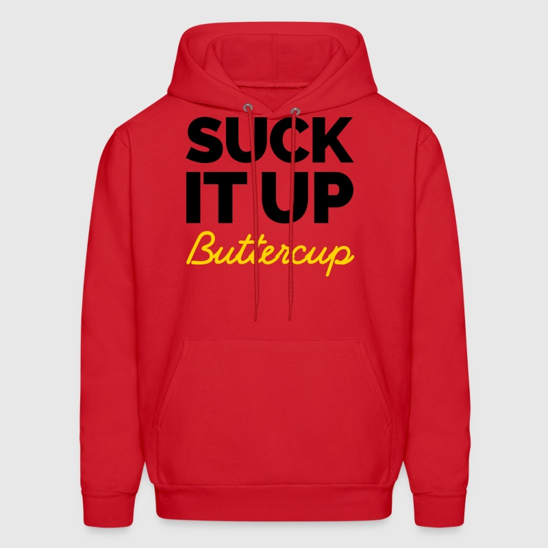 Suck It Up Buttercup  Hoodies - Men's Hoodie