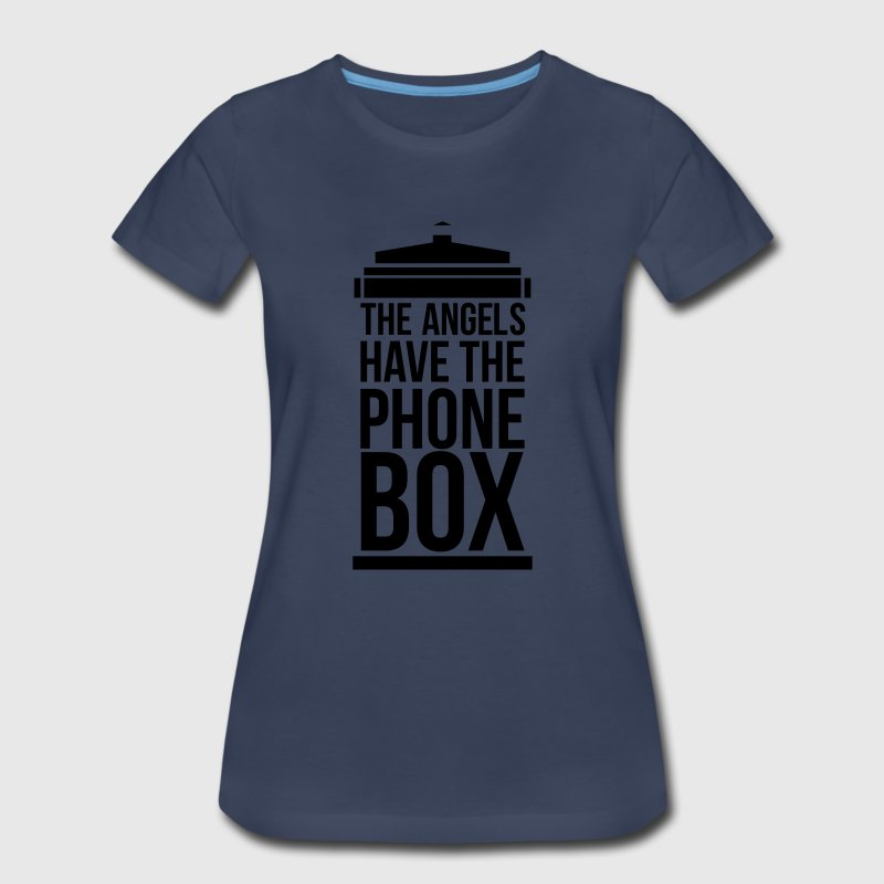 the angels have the phone box Women's T-Shirts - Women's Premium T-Shirt