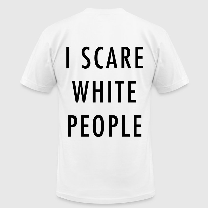 I scare white people T-Shirts - Men's Fine Jersey T-Shirt