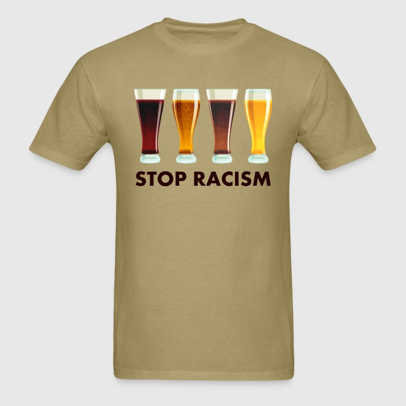 Stop Alcohol Racism Beer Equality T-Shirts - Men's T-Shirt