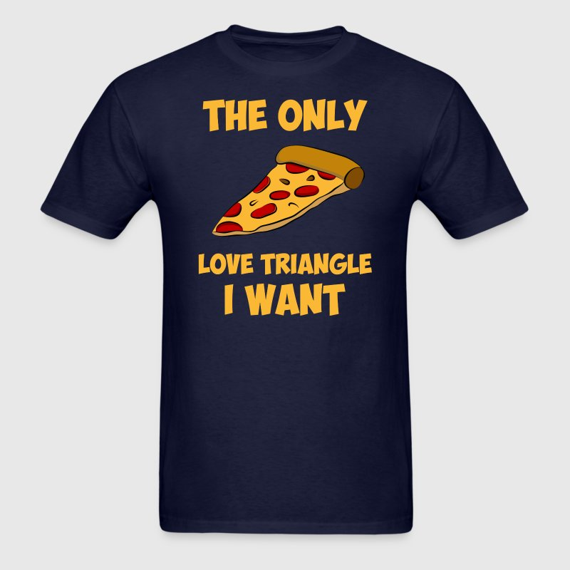 Pizza Slice - The Only Love Triangle I Want T-Shirts - Men's T-Shirt