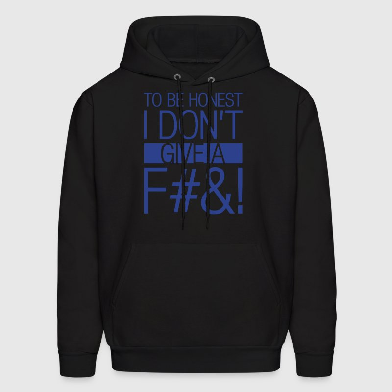 To be honest I don't give a fuck Hoodies - Men's Hoodie