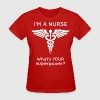 I'm A Nurse What's YOUR superpower? - Women's T-Shirt