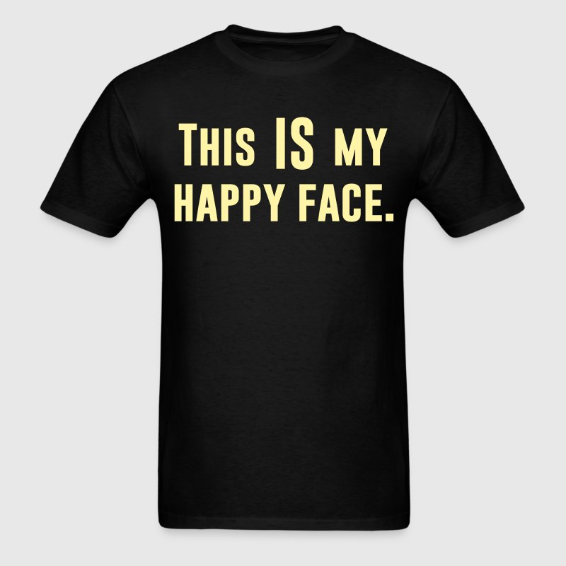 This IS my Happy Face T-Shirts - Men's T-Shirt