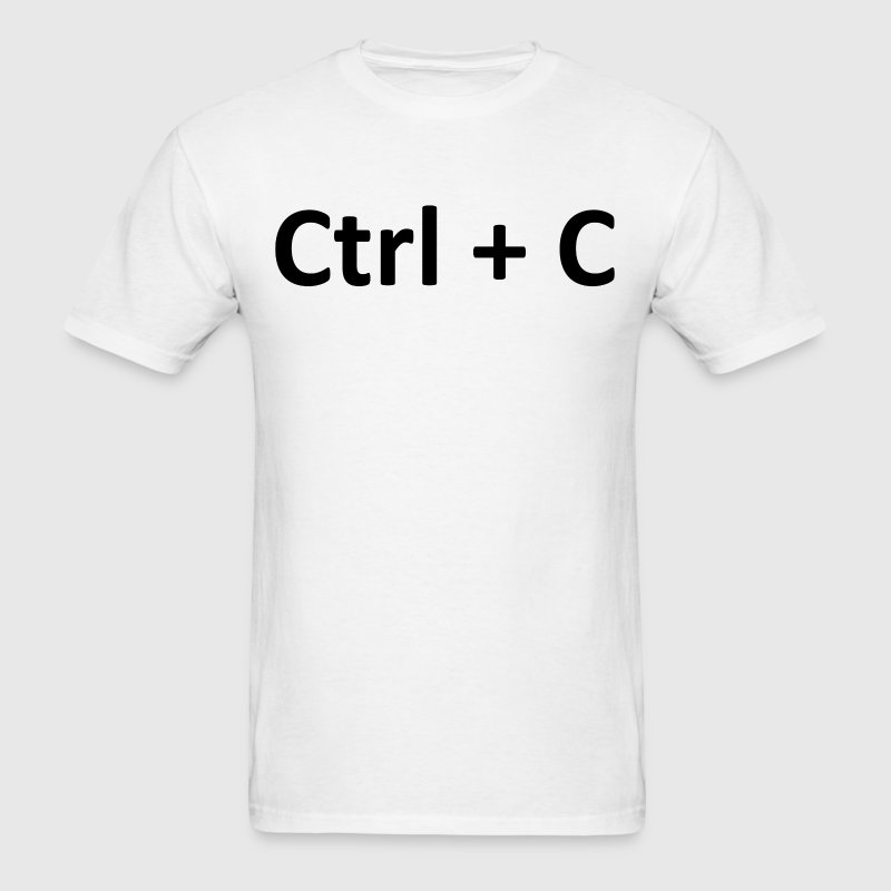Ctrl C Copy Paste  T-Shirts - Men's T-Shirt