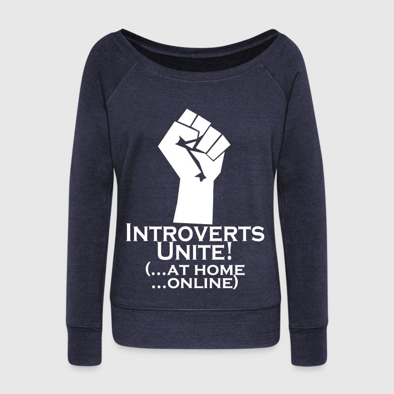 Introverts Unite At Home Long Sleeve Shirts - Women's Wideneck Sweatshirt