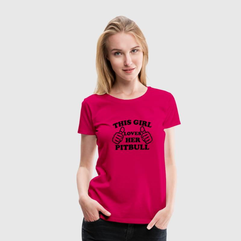 This Girl Loves Her Pitbull Women's T-Shirts - Women's Premium T-Shirt