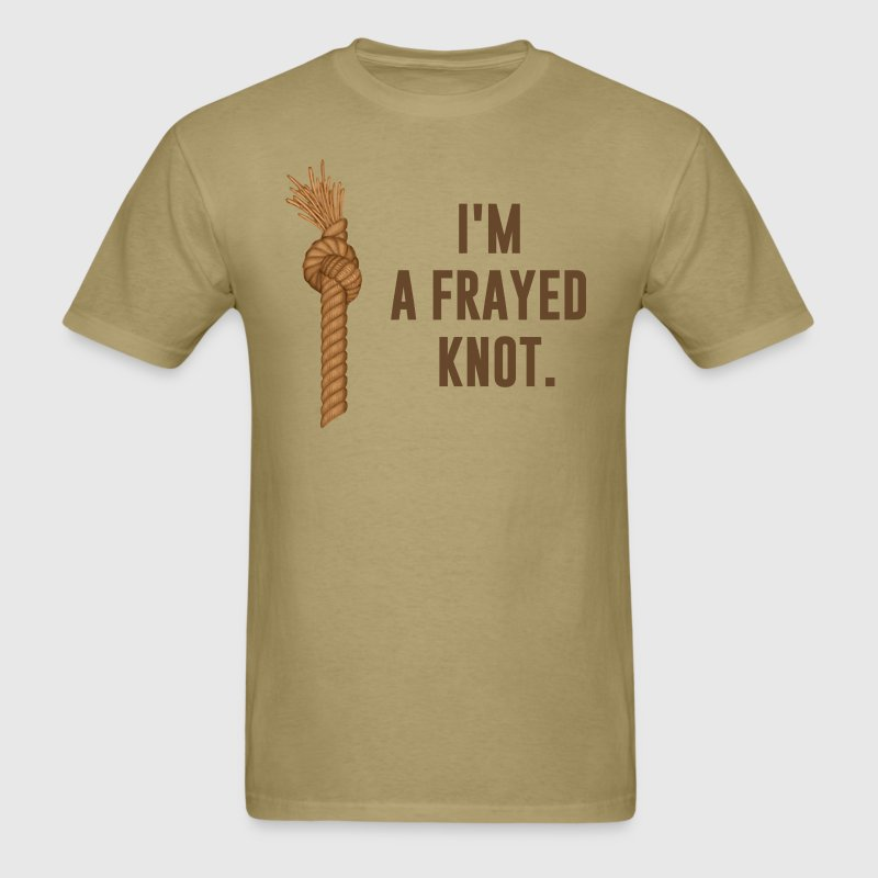 I'm a Frayed Knot T-Shirts - Men's T-Shirt