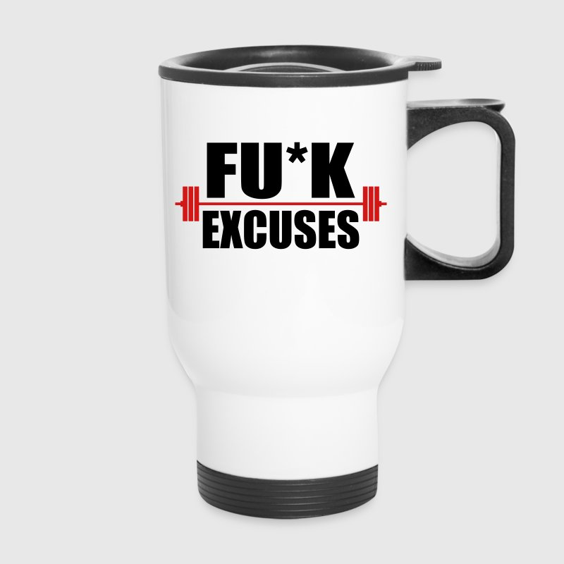 Fuck excuses workout Bottles & Mugs - Travel Mug