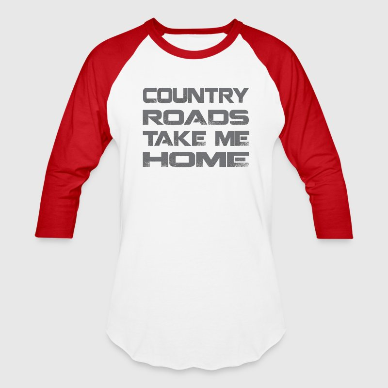 Country Roads Take Me Home T-Shirts - Baseball T-Shirt