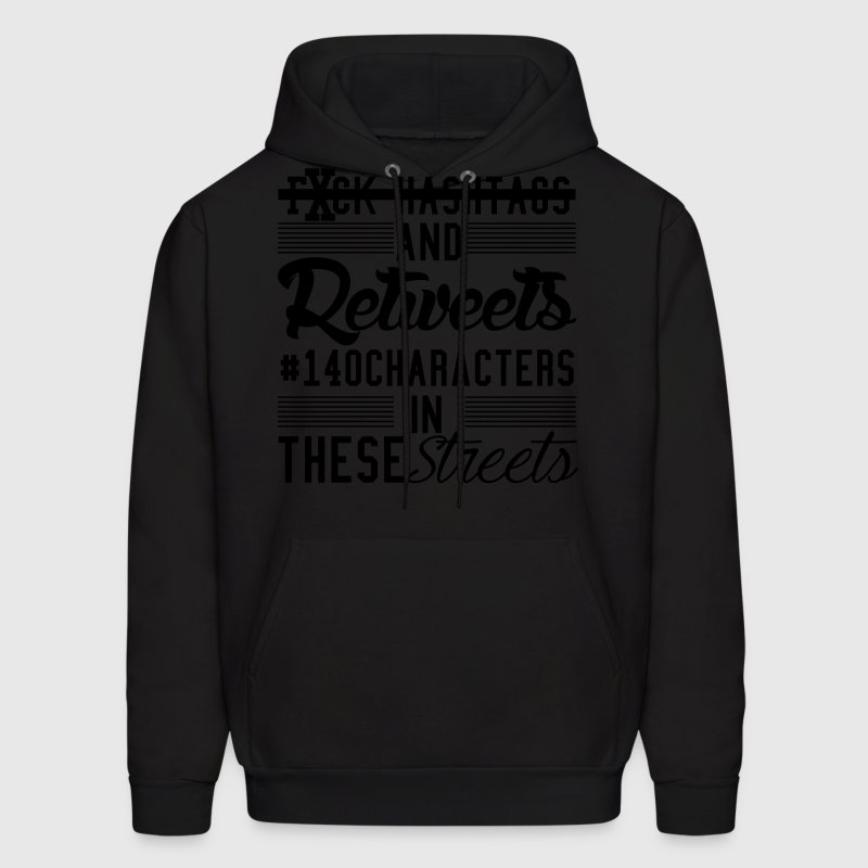 Fvck Hashtags And Retweets Hoodies - Men's Hoodie