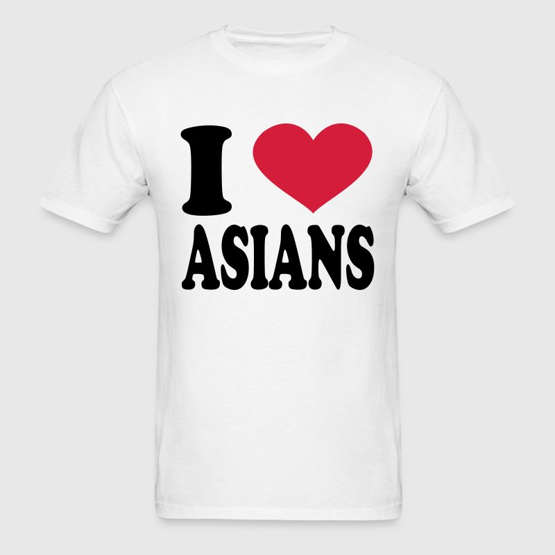 I Love Asians T-Shirts - Men's T-Shirt